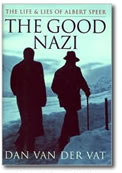 The Good Nazi - probably the first biography of Albert Speer on which he had no influence.